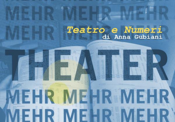 TEATRO E NUMERI | Vita da dramaturg | rubrica a cura di: Anna Gubiani