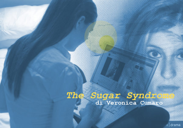 THE SUGAR SYNDROME | Plays&CO | a cura di: Veronica Cumaro