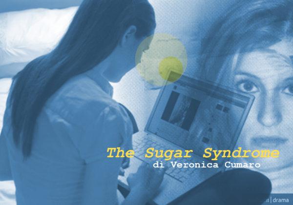 THE SUGAR SYNDROME | Plays&CO | a cura di: Veronica Cumaro