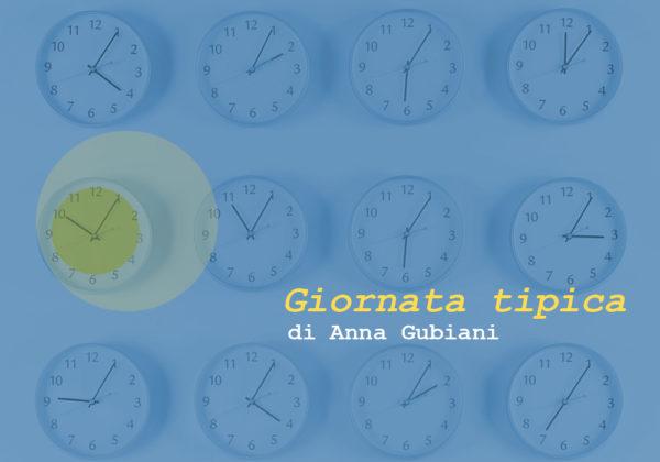 GIORNATA TIPICA | Vita da dramaturg | rubrica a cura di: Anna Gubiani