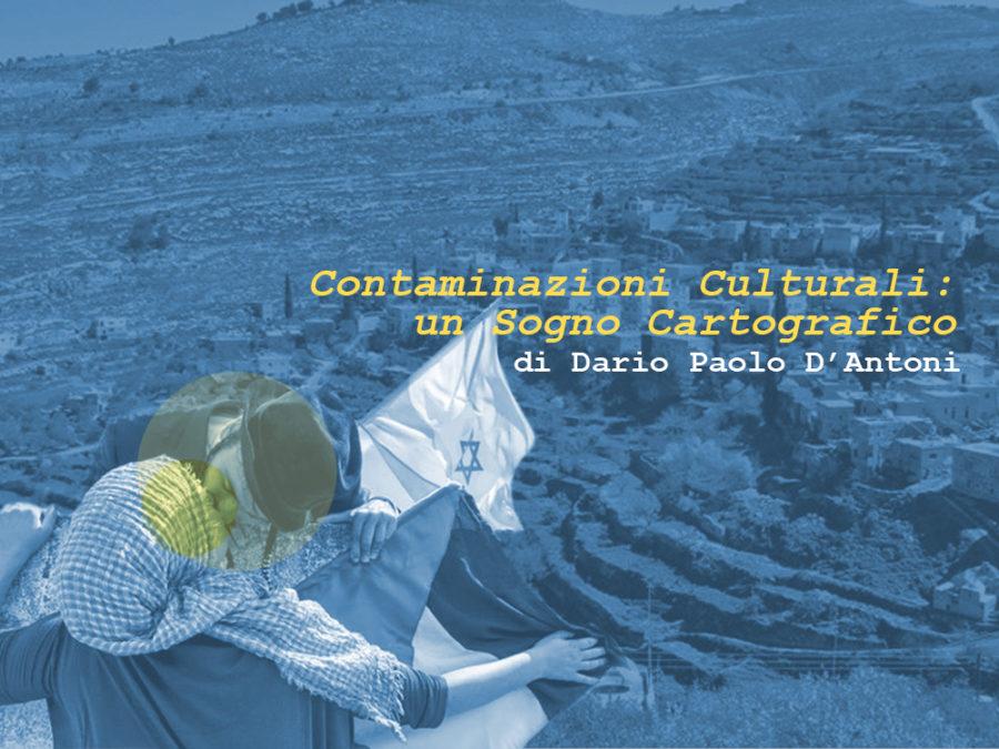 contaminazioni culturali un sogno cartografico rubrica a cura di Dario Paolo D'Antoni