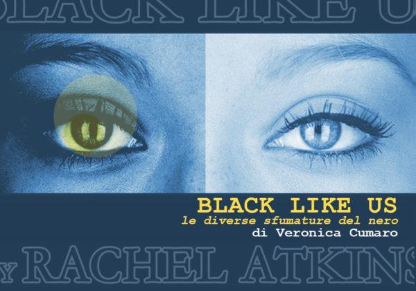 BLACK LIKE US: LE DIVERSE SFUMATURE DEL NERO | Plays&CO | a cura di: Veronica Cumaro