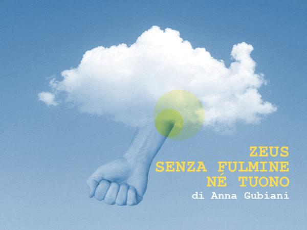 Zeus senza fulmine né tuono Vita da Dramaturg rubrica a cura di Anna Gubiani