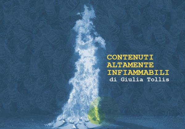 CONTENUTI ALTAMENTE INFIAMMABILI | Scritture Metropolitane | a cura di Giulia Tollis