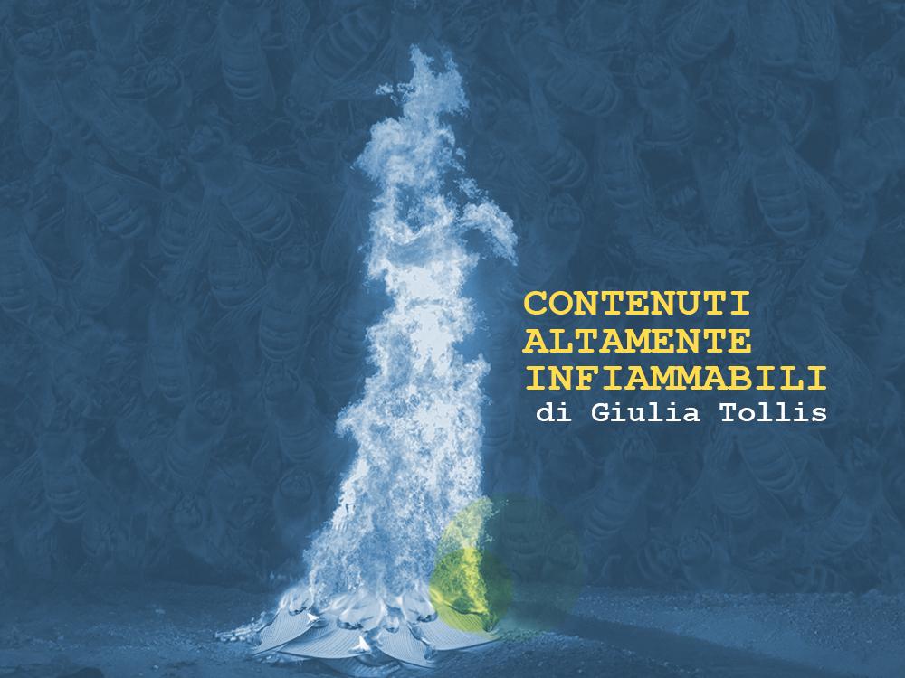 Contenuti altamente infiammabili   Scritture metropolitane rubrica a cura di Giulia Tollis