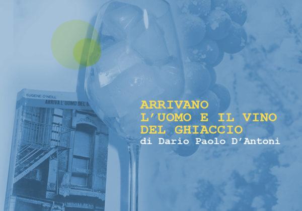 ARRIVANO L'UOMO E IL VINO DEL GHIACCIO | Enodrammaturgia | a cura di Dario Paolo D'Antoni