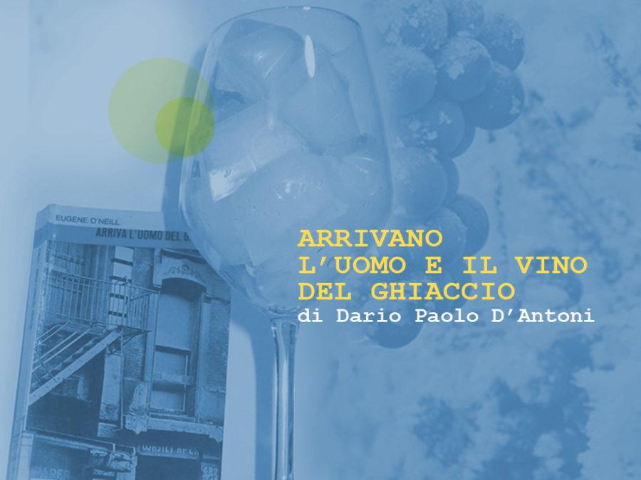 Arrivano l'uomo e il vino del ghiaccio Enodrammaturgia a cura di Dario Paolo D'Antoni