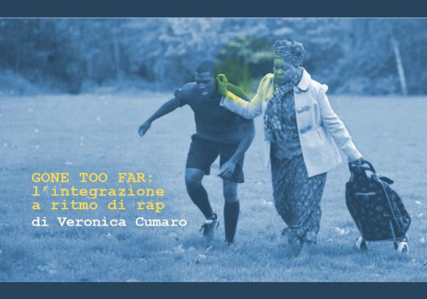 GONE TOO FAR! L'INTEGRAZIONE A RITMO DI RAP | Plays&CO | a cura di: Veronica Cumaro