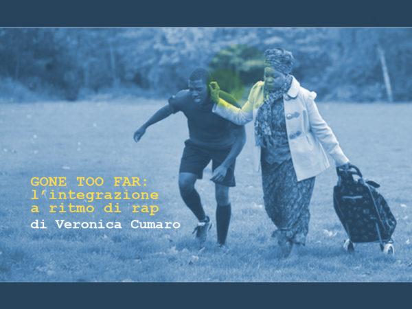 Gone Too Far! rubrica a cura di Veronica Cumaro