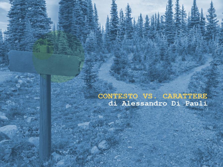 Contesto vs. Carattere Palestra di Scrittura rubrica a cura di Alessandro Di Pauli