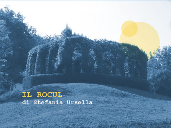 Il rocul | Spetacui che a no son ancjemò, rubrica a cura di Stefania Ursella