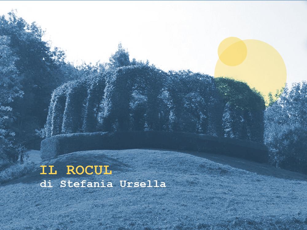 Il rocul   Spetacui che a no son ancjemò, rubrica a cura di Stefania Ursella