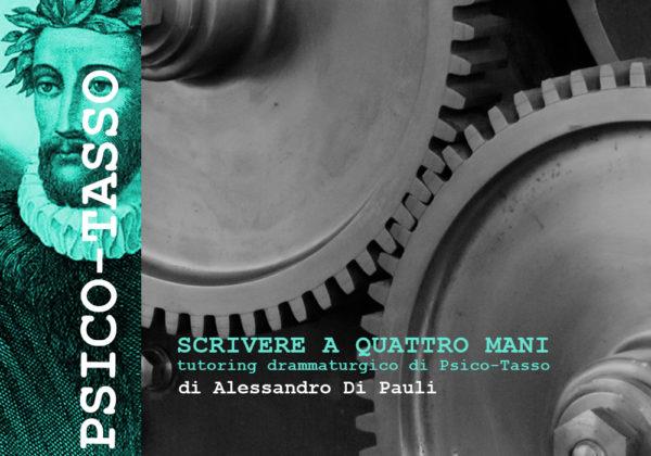 Il tutoring drammaturgico di PSICO-TASSO a cura di Alessandro Di Pauli