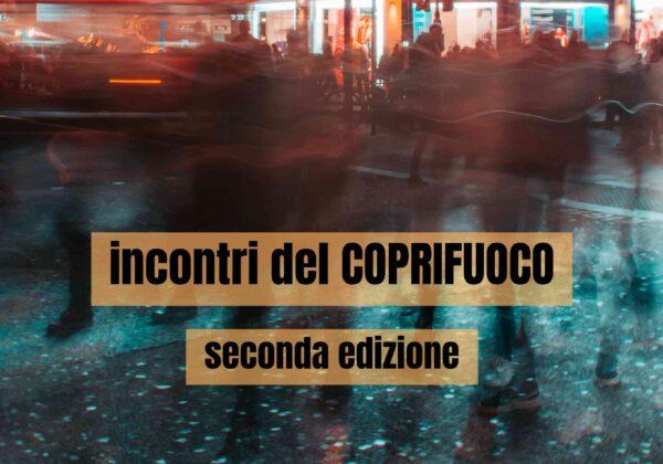 Incontri del COPRIFUOCO | seconda edizione